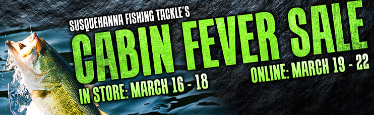 Susquehanna Fishing Tackle Cabin Fever Sale